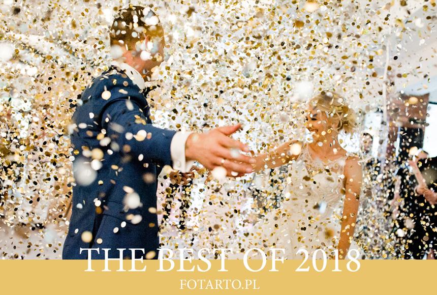 The best of 2018 | FOTOGRAFIA ŚLUBNA PODSUMOWANIE ROKU